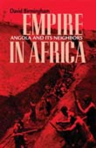 Empire In Africa: Angola And Its Neighbors (2006)
